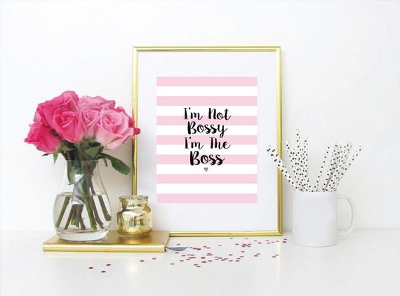 I'm Not Bossy I'm The Boss Art Print, Wall Art, Digital, Print, Quote, Download