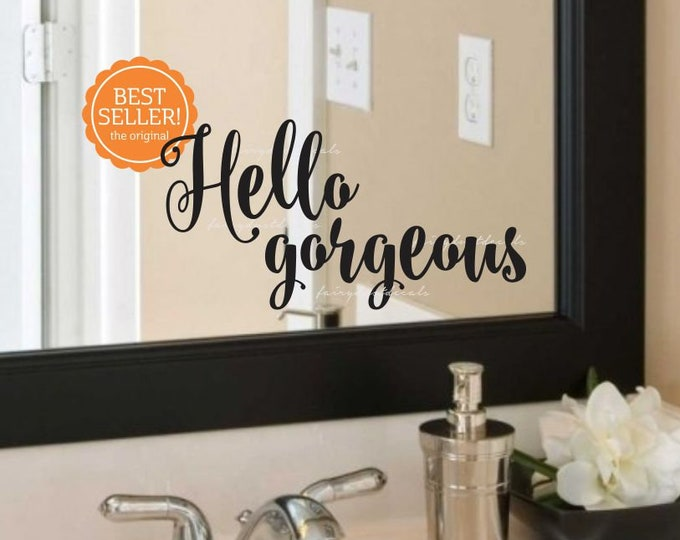Hello Gorgeous Decal, sticker for bathroom mirror, hello gorgeous vinyl decal, best seller. choose size