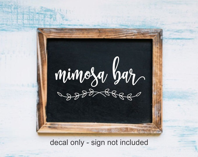 Mimosa Decal, Wedding Decal, Open Bar Sticker, Make Your Own Sign, Rustic Farmhouse, Handwritten Script Letters, Sign Decal, Chalkboard