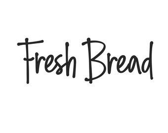 Fresh Bread Decal, bread box vinyl sticker, kitchen pantry container label, home organization