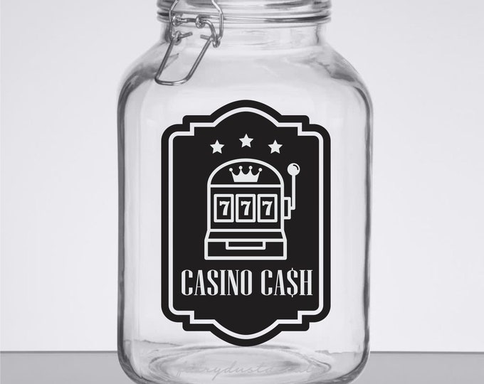 Casino Cash Money Jar Decal, Gambling Slot Machine Vinyl Sticker, Canister Vinyl Decal, Slots Decal, Mad Money Jar Label