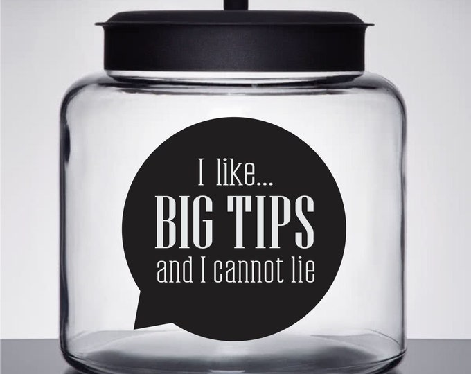 Tip Money Jar Decal, Glass Canister Label, waitress bartender hair stylist gift, big tips container label, tip money vinyl decal