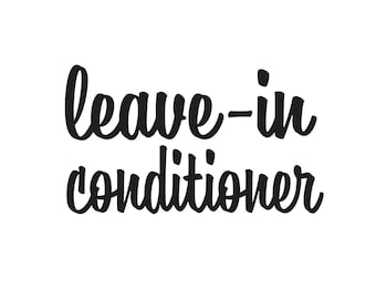 Leave In Conditioner Decal, dispenser bottle label