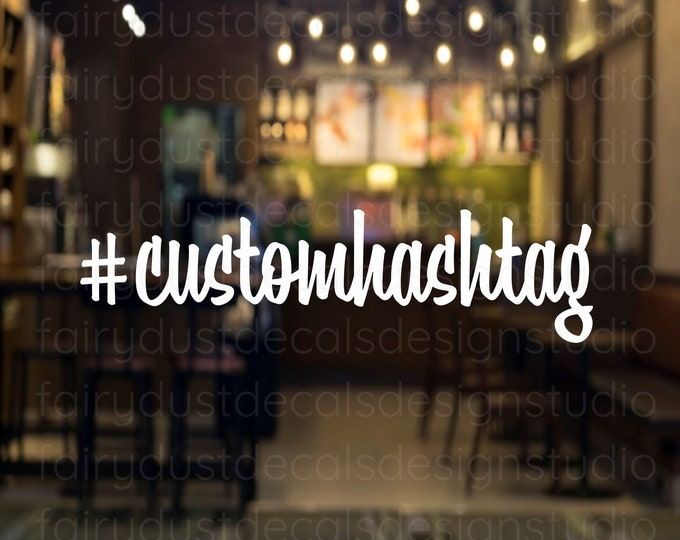 Hashtag Social Media Window Decal, Hashtag Vinyl Decal, Car Window Sticker, Small Business Promotion, Wedding custom hashtag, script style
