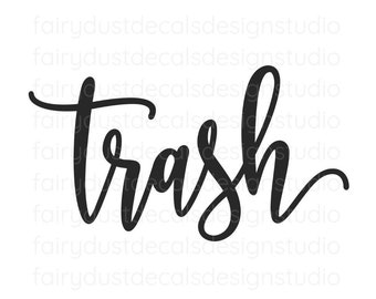 Trash Vinyl Decal in a handwritten script style letter, garbage can sticker, trash label