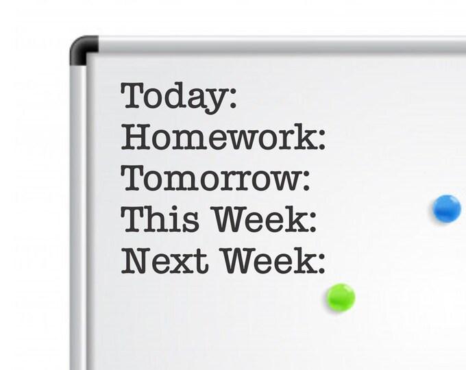 Teacher classroom schedule decal, Today Tomorrow Homework This Week Next Week, whiteboard vinyl decal, back to school