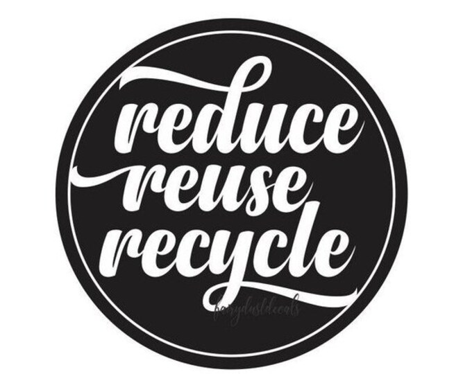 10% off sale Reduce Reuse Recycle Decal, recycling sticker for trash bin, go green