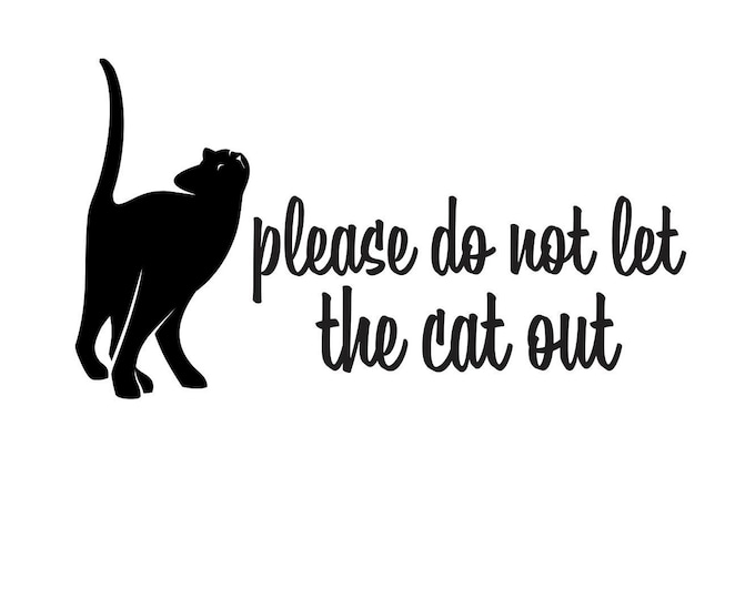 Cat Decal, Please do not let the cat out, front door sticker sign, pet safety, black cat vinyl decal, cat lover decal