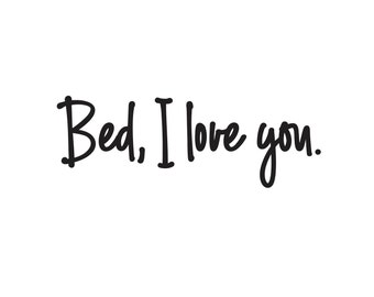 Bed I love you Decal, dorm decor, laptop decal, vinyl letters, handwritten style