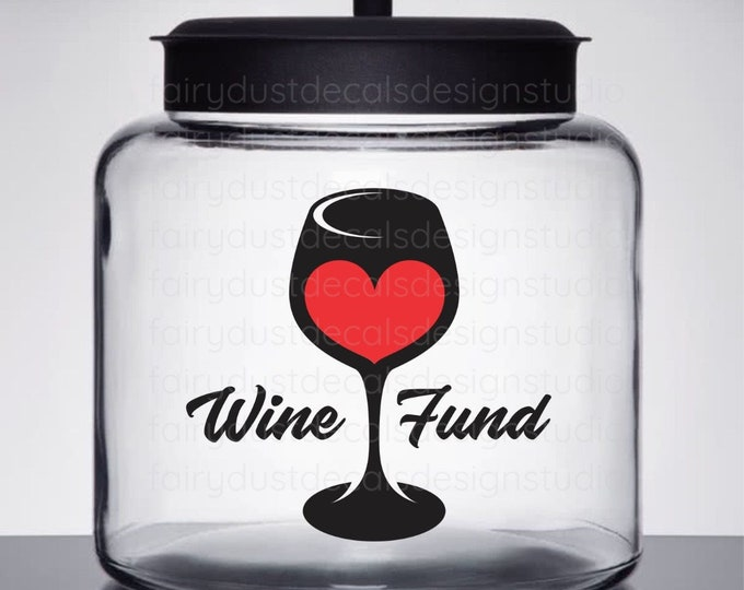 Wine Fund Money Jar Decal, Glass Canister Vinyl Label, Gift for Mom, Wineglass Sticker