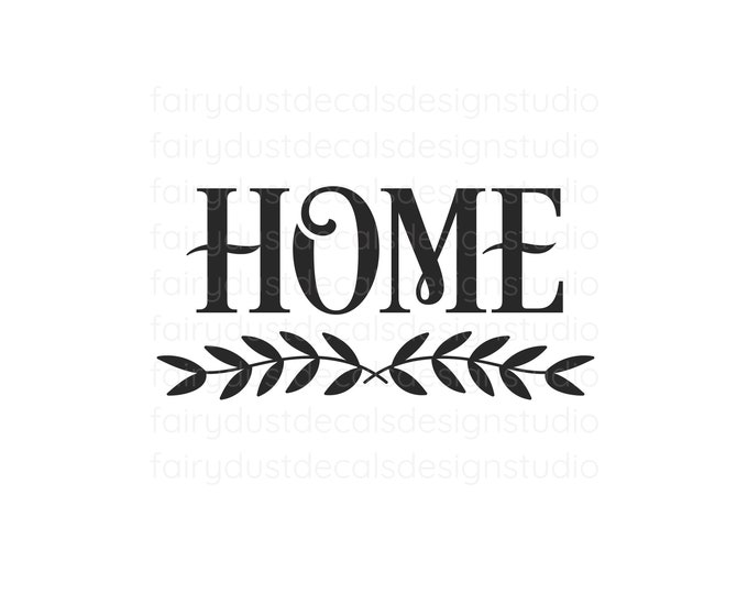 Home Decal, Farmhouse Style Vinyl Sticker, Home Sign Decal