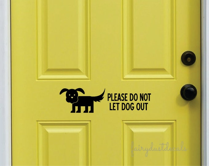 Door decal, do not let dog out, door lettering, front door decal, dog decal, pet decal, puppy dog wall decal, vinyl lettering, pet safety