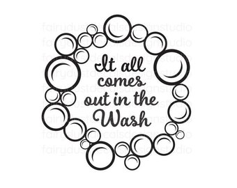 Laundry Room Decal, washing machine vinyl sticker, It all comes out in the wash, original design, choose size & color