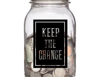Money Jar Decal, Keep the Change, Spare Change, Loose Change, Laundry Jar Label, Vinyl Decal