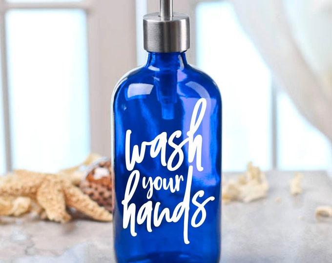Wash Your Hands, Label for soap dispenser bottle, vinyl decal