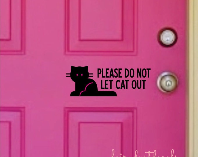 Cat door decal wall decal - please do not let cat out door lettering - front door decal - cat decal - pet decal - black cat wall decal