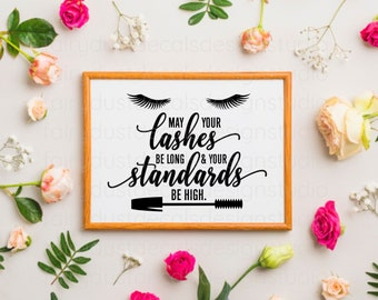 Lashes Decal, May Your Lashes be long and your standards be high, eyelashes quote, laptop decal, bathroom mirror sticker