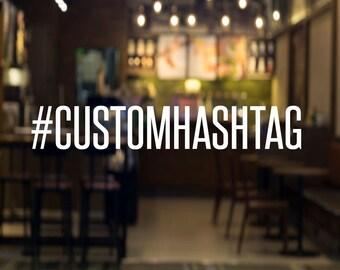 Hashtag Social Media Window Decal, Hashtag Vinyl Decal, Car Window Sticker, Small Business Promotion, Charity Event, Wedding custom hashtag