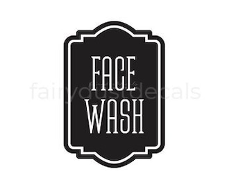 Face Wash Decal, Bathroom Label, Vinyl Decal, Farmhouse Bath, Vinyl Decal Sticker, Face Wash Soap Dispenser Bottle Sticker