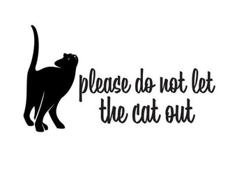 10% off sale Cat Decal, Please do not let the cat out, front door sticker sign, pet safety, black cat vinyl decal, cat lover decal