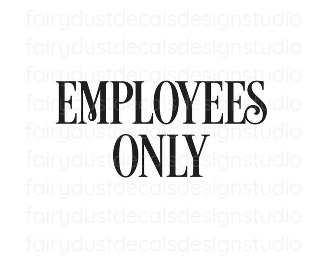 Employees Only Decal, Small Business Restaurant Store Coffee Shop Salon Vinyl Decal, Employees Only Vinyl Decal