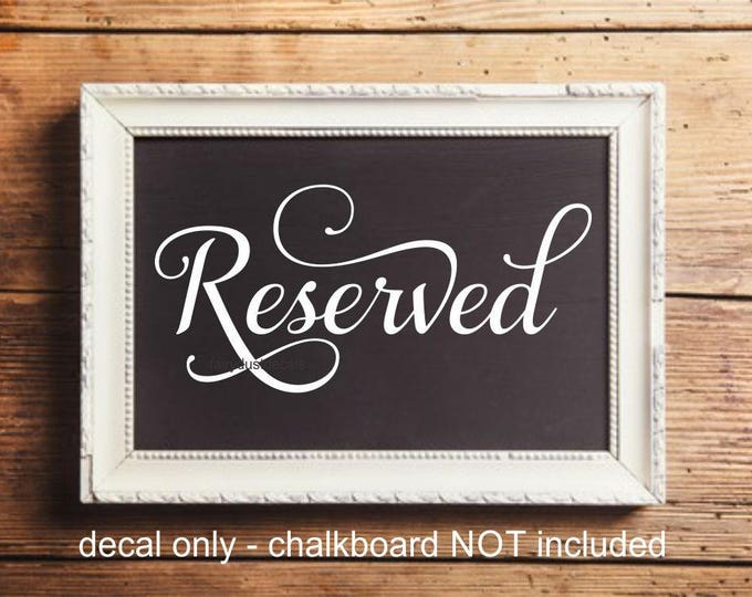 Reserved decal, vinyl letters, wedding sign decal, bride and groom, wedding ceremony, make your own sign, reserved sticker, chalkboard decal