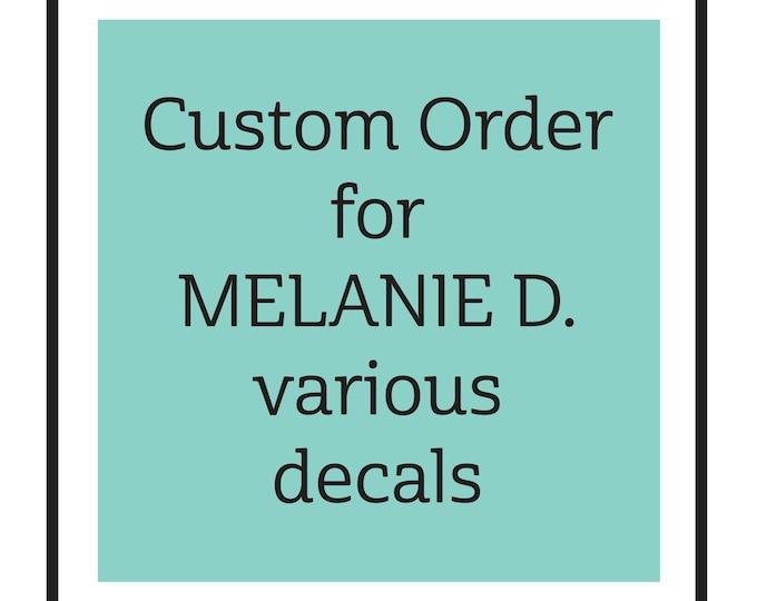 custom order for Melanie D. ONLY