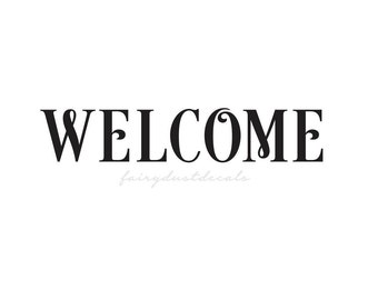 Welcome Decal. front door sticker, welcome sign label for flower box planter, welcome vinyl decal