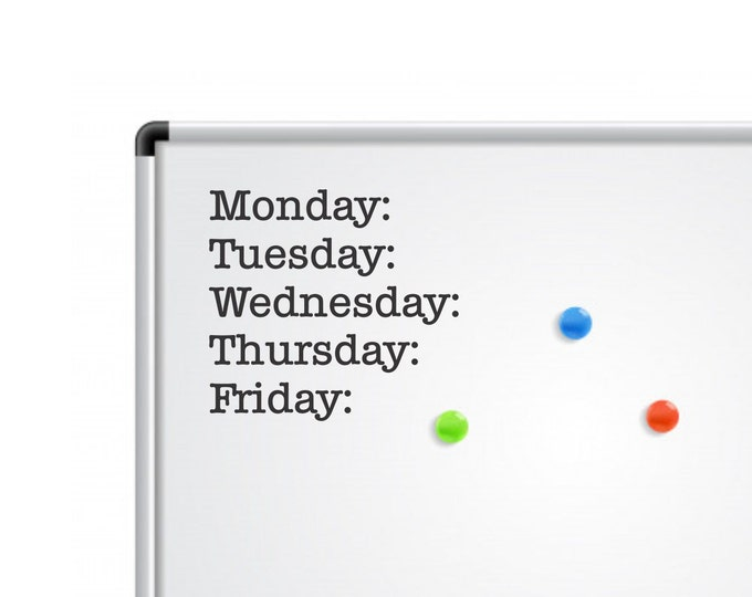 Teacher classroom decal, days of the week, monday tuesday wednesday thursday friday, chalkboard whiteboard vinyl decal, back to school
