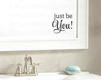 Just be you vinyl decal, inspirational quote sticker for laptop, back to school, dorm room decor, mirror decal