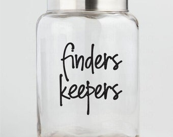 Finders Keepers Decal, loose change, empty pockets, laundry container decal, finders keepers sticker