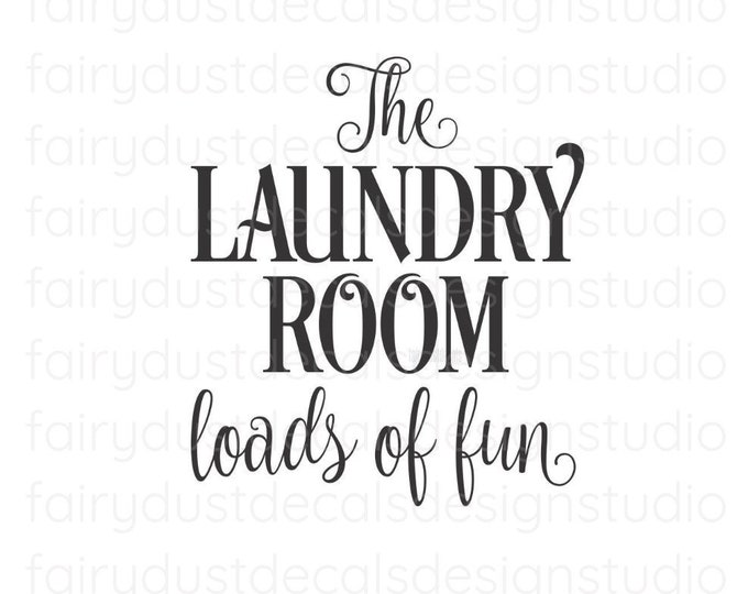 Laundry Decal, The Laundry Room Loads of Fun, Vinyl Lettering, Kitchen Pantry Laundry Wall Decor