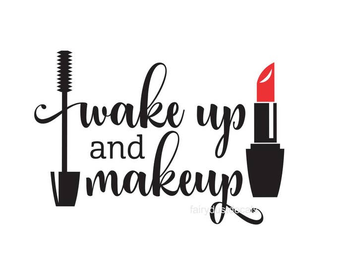 Wake Up and Makeup vinyl decal with lipstick and mascara, salon wall decor