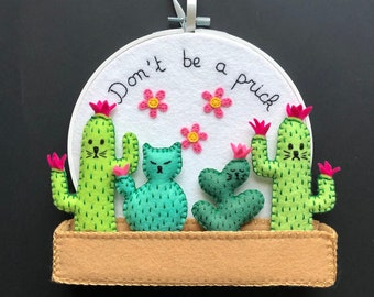 Don't Be A Prick! Embroidery hoop art, modern whimsical embroidery wall decor, fiber art, hand sewn decor, OOAK