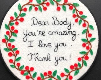 Embroidery hoop art, Dear Body, body positive, body love, modern whimsical embroidery wall decor, fiber art, hand sewn decor, OOAK