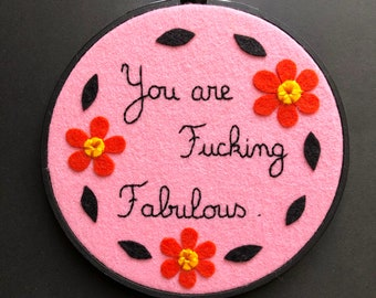 You are F***ing fabulous mini hoop - empowerment quote - handmade embroidery wall hanging - OOAK by HibouDesigns
