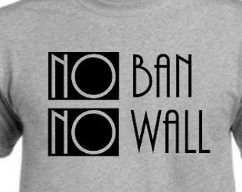 No Ban No Wall | Build bridges not walls | Support All People | Activism T-Shirt | Immigrant & Refugee Support Shirt