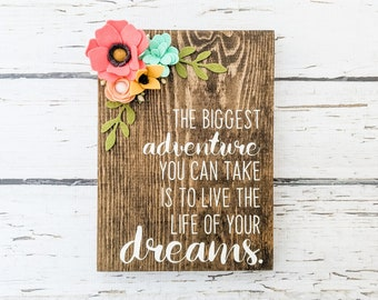 The biggest adventure sign with felt flowers