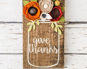 Give thanks jar sign with felt flowers