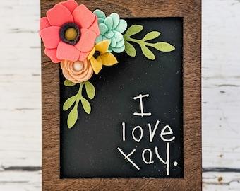I love you sign with felt flowers. Custom, handwritten
