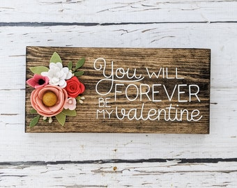 Forever Valentine sign with felt flowers
