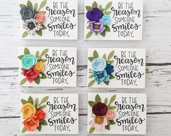 Be the reason someone smiles today mini sign or magnet
