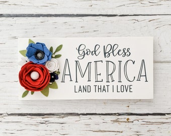 God bless America land that I love sign with felt flowers