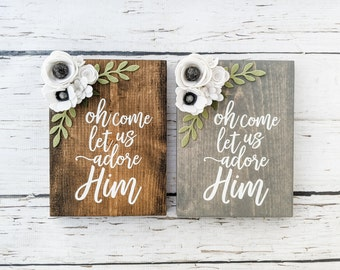 Oh come let us adore him Christmas sign with felt flowers
