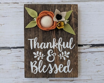 MINI thankful and blessed sign with felt flowers
