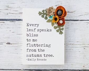 Every leaf speaks bliss fall sign with felt flowers