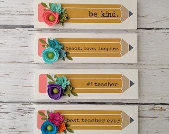 Teacher pencil sign with felt flowers teacher appreciation teacher gift