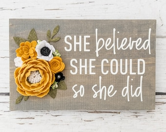 She believed she could so she did sign with felt flowers