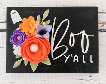 Boo Ya'll Halloween sign with felt flowers and cute ghost