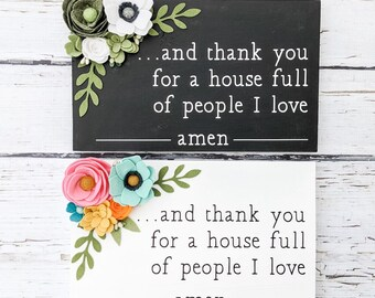 And thank you for a house full of people I love sign with felt flowers